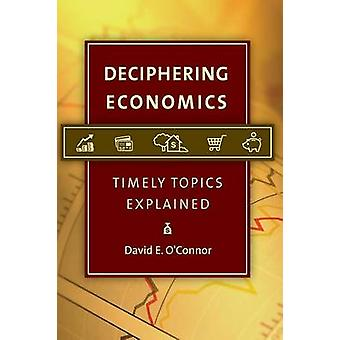 Deciphering Economics Timely Topics Explained by OConnor & David