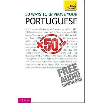 50 Ways to Improve your Portuguese Teach Yourself by Tostevin & Helena