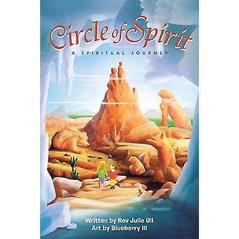 CERCLE de l'esprit un Spiritual Journey par Uli & Julie