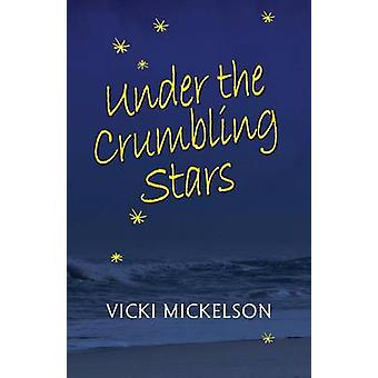 Under the Crumbling Stars by Mickelson & Vicki