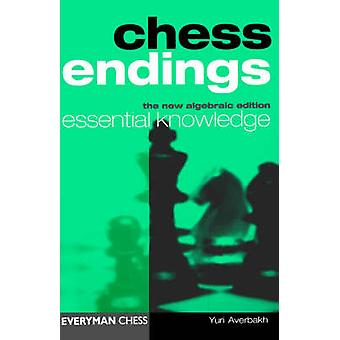 Chess Endings Essential Knowledge by Auerbach & Yuri