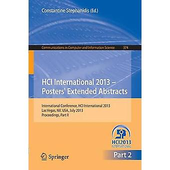 HCI International 2013  Posters Extended Abstracts  International Conference HCI International 2013 Las Vegas NV USA July 2126 2013 Proceedings Part II by Stephanidis & Constantine