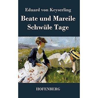 Beate und Mareile  Schwle Tage by Keyserling & Eduard von