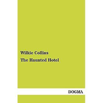 L'hôtel hanté par Collins & Wilkie