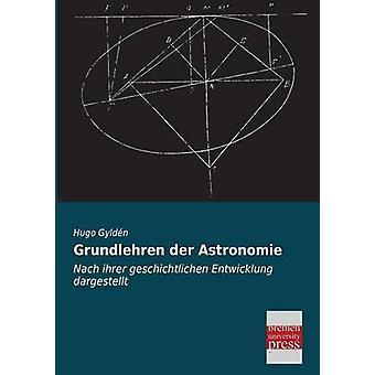 Grundlehren Der Astronomie by Gylden & Hugo
