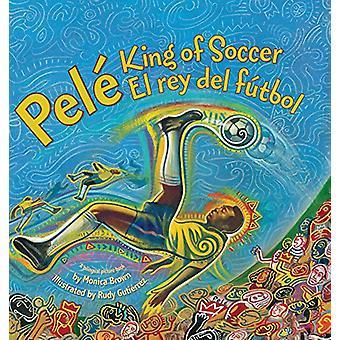 Pele - King of Soccer / Pele - El Rey del Futbol by Monica Brown - 97