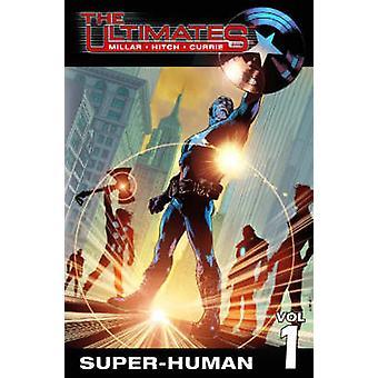 The Ultimates - Vol. 1 - Super-Human by Mark Millar - Bryan Hitch - 978