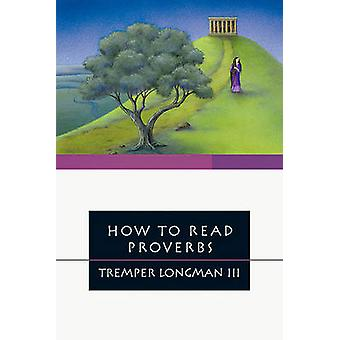 How to Read Proverbs by Tremper Longman III - 9780877849421 Book