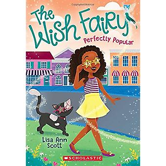 Perfectly Popular (the Wish Fairy #3) by Lisa Ann Scott - 97813381210