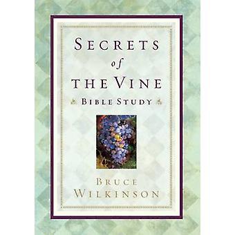 Secrets of the Vine - Breaking Through to Abundance - Bible Studies by