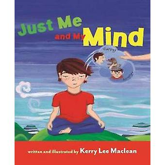Just Me and My Mind by Kerry Lee MacLean - 9781614291244 Book