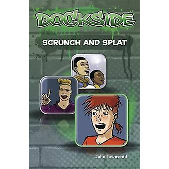 Dockside - Scrunch and Splat - Stage 2 Book 9 by John Townsend - 978184