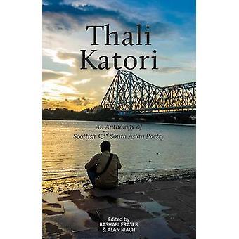 Thali Katori - An Anthology of Scottish South Asian Poetry by Bashabi