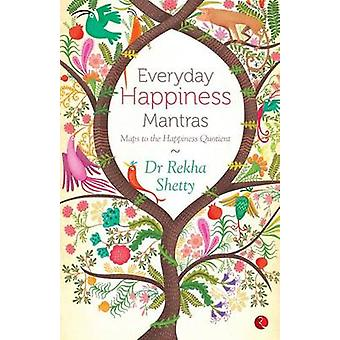 Everyday Happiness Mantras by Rekha Shetty - 9788129135056 Book