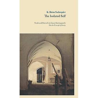 Isolated Self - Truth & Untruth in Soren Kierkegaard's 'On the Concept
