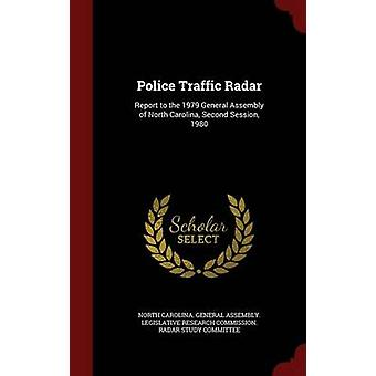 Police Traffic Radar Report to the 1979 General Assembly of North Carolina Second Session 1980 by North Carolina. General Assembly. Legisl