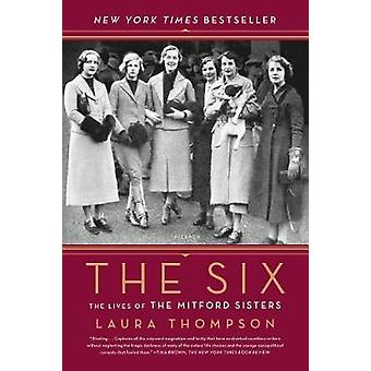 The Six - The Lives of the Mitford Sisters by Laura Thompson - 9781250