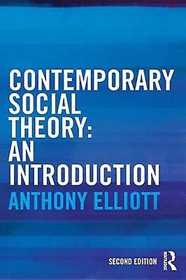 Contemporary Social Theory by Anthony Elliott