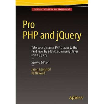 Pro PHP and jQuery (Paperback) by Lengstorf Jason Wald Keith