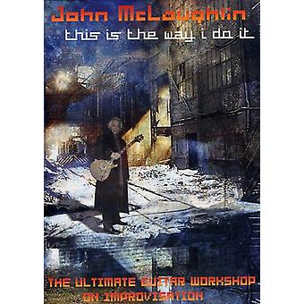 John McLaughlin - This Is the Way I Do It [DVD] USA import