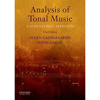 Analysis of Tonal Music: A Schenkerian Approach (Hardcover) by Cadwallader Allen Gagne David