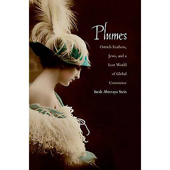 Plumes - Ostrich Feathers - Jews - and a Lost World of Global Commerce