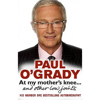 At My Mother's Knee ... - and Other Low Joints by Paul O'Grady - 97805