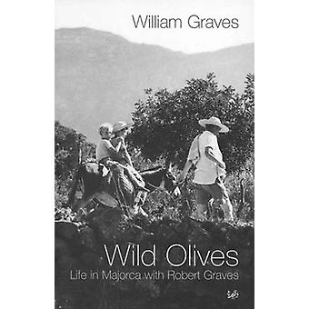 Wild Olives - Life in Majorca with Robert Graves by William Graves - 9