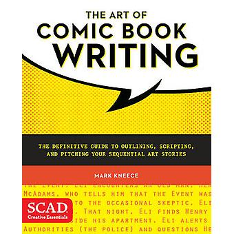 The Art of Comic Book Writing - The Definitive Guide to Outlining - Sc