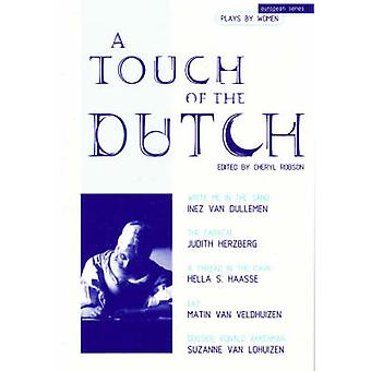 A Touch of the Dutch - Plays by Women by Judith Herzberg - Hella S. Ha