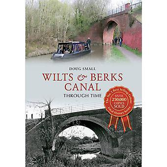 Wilts & Berks Canal Through Time by Doug Small - 9781445609522 Book