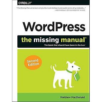 WordPress - das fehlende Handbuch (2.) von Matthew MacDonald - 9781449341