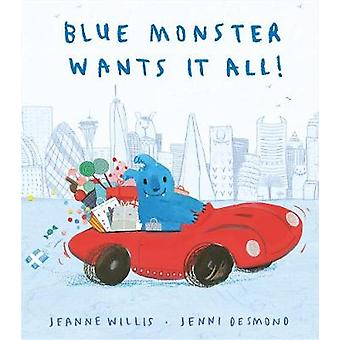Blue Monster Wants It All! by Blue Monster Wants It All! - 9781848698
