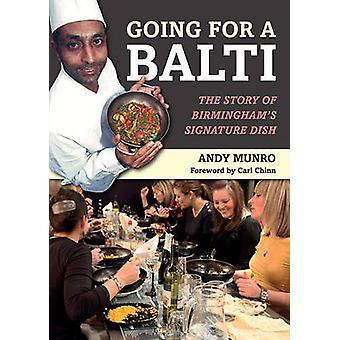 Going for a Balti - The Story of Birmingham's Signature Dish by Andy M