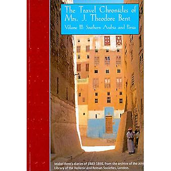 Travel Chronicles of Mrs J. Theodore Bent - Mabel Bent's Diaries of 18