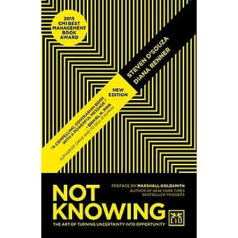 Not Knowing - The Art of Turning Uncertainty into Opportunity (2nd Rev