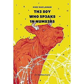 The Boy Who Speaks in Numbers by Mike Masilamani - Matthew Frame - 97
