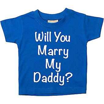 Will You Marry My Daddy? Blue Tshirt