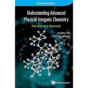 Understanding Advanced Physical Inorganic Chemistry - The Learner's Ap