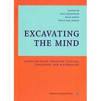Excavating the Mind by Niels N. Johannsen & Mads Kahler Holst & Helle Juel Jensen