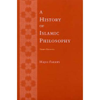 A History of Islamic Philosophy (3rd Revised edition) by Majid Fakhry