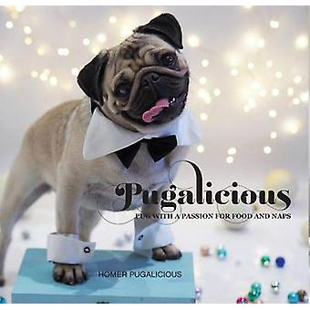 Pugalicious - Pug with a Passion for Food and Naps by Homer Pugaliciou
