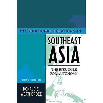 International Relations in Southeast Asia - The Struggle for Autonomy