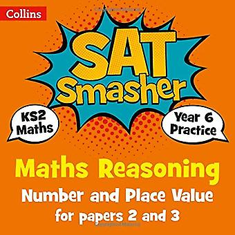 Collins KS2 SATs Smashers - Year 6 Maths Reasoning - Number and Place Value for papers 2 and 3: 2018 tests