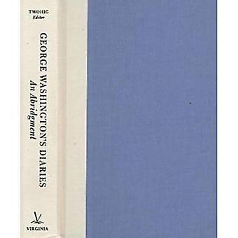 George Washingtons Diaries : An Abridgment