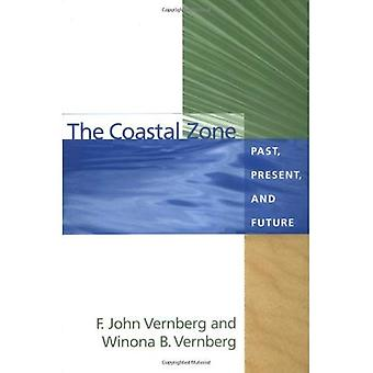 The Coastal Zone: Past, Present and Future