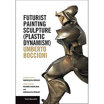 Futurist Painting Sculpture (Plastic Dynamism) (Texts & Documents (Paperback))