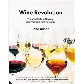 Wine Revolution: The World's Best Organic, Biodynamic and Natural Wines