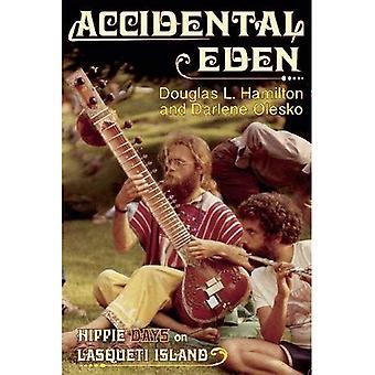 Accidental Eden: Hippie Days on Lasqueti Island