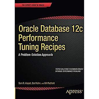 Oracle Database 12c Leistungsoptimierung Rezepte: ein Problem-Lösungs-Ansatz